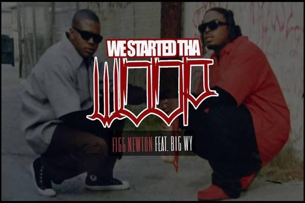 We Started Tha Woop